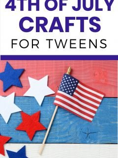 flag and red white and blue stars with words 4th of July Crafts for Tweens